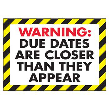 Poster Warning Due Dates Are 13 X 19 By Trend Enterprises