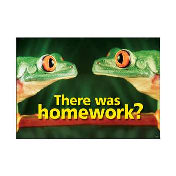 Poster There Was Homework 13X19 By Trend Enterprises