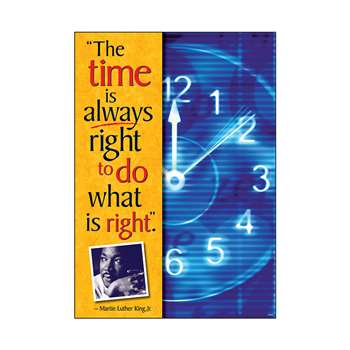Poster The Time Is Always Right To Do What Is Right Martin Luther King By Trend Enterprises