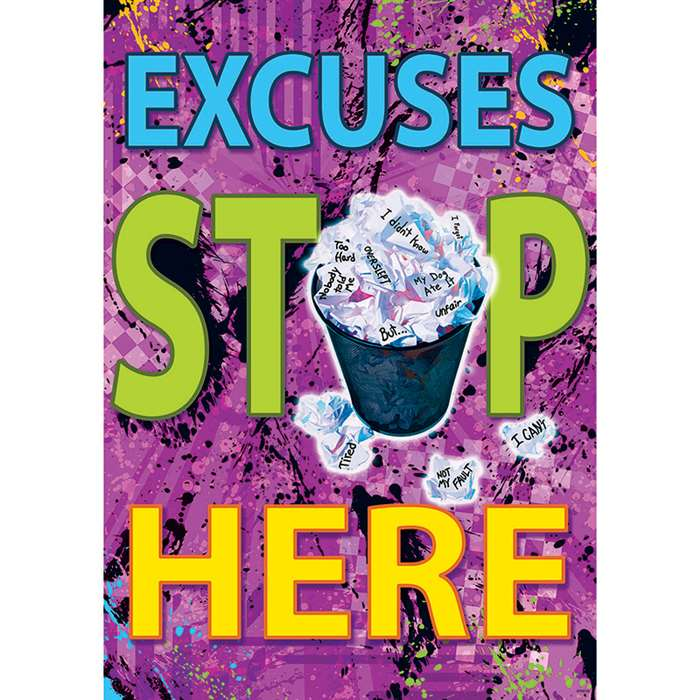 Excuses Stop Here Poster By Trend Enterprises