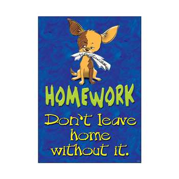 Homework Don'T Leave Home Poster By Trend Enterprises