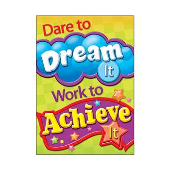 Dare To Dream It Work To Achieve It Argus Large Poster By Trend Enterprises