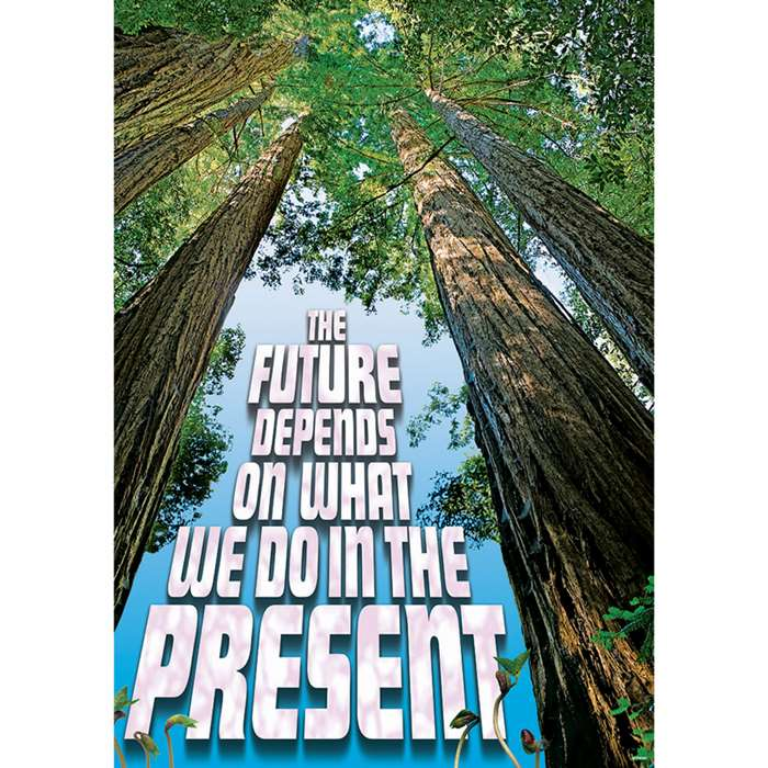 The Future Depends On What We Do In The Present Argus Large Poster By Trend Enterprises