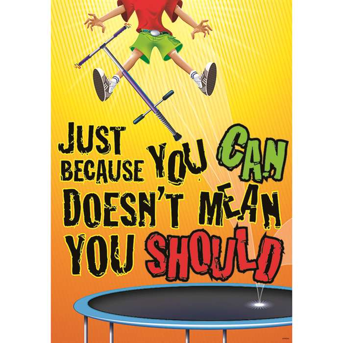 Just Because You Can Doesnt Mean You Should Argus Large Poster By Trend Enterprises