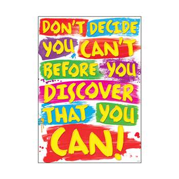 Dont Decide You Cant Poster By Trend Enterprises