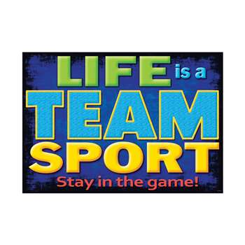 Life Is A Team Sport Poster By Trend Enterprises