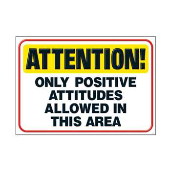 Attention Only Positive Attitudes Poster By Trend Enterprises