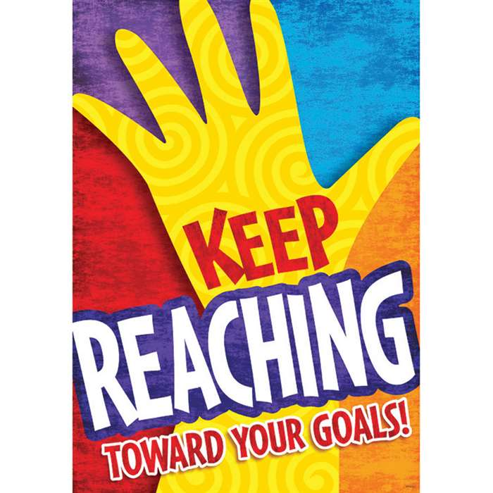 Keep Reaching Toward Your Goals Poster By Trend Enterprises