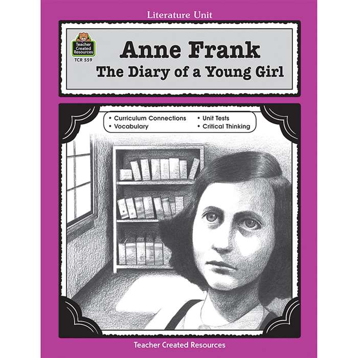 Anne Frank The Diary Of A Young Girl Literature Unit Gr 5-8 By Teacher Created Resources