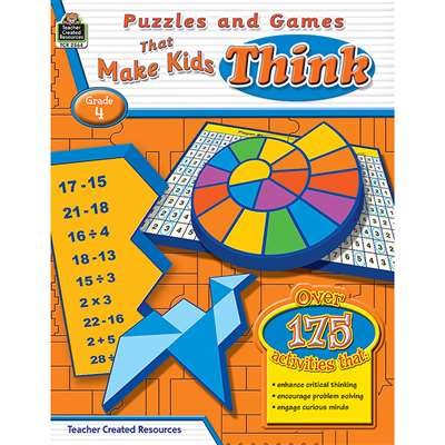 Puzzles And Games That Make Kids Think Gr-4 By Teacher Created Resources