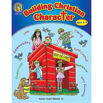 Building Christian Character 5-9 By Teacher Created Resources