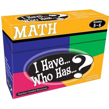 I Have Who Has Math Gr 5-6 By Teacher Created Resources