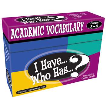 I Have Who Has Gr 3-4 Academic Vocabulary Games By Teacher Created Resources