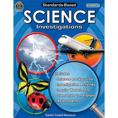 Standards-Based Science Investigation Grade 5 By Teacher Created Resources