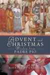 Advent and Christmas: Wisdom from Padre Pio