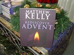Rediscover Advent - Matthew Kelly