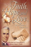 Faith, Hope, and Love with Fulton J. Sheen