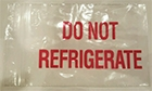 "Do Not Refrigerate bag 4""x6"""