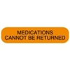 MEDICATIONS CANNOT BE RETURNED