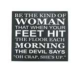 Shelf-Plaque--Be-The-Kind-Of-Woman...