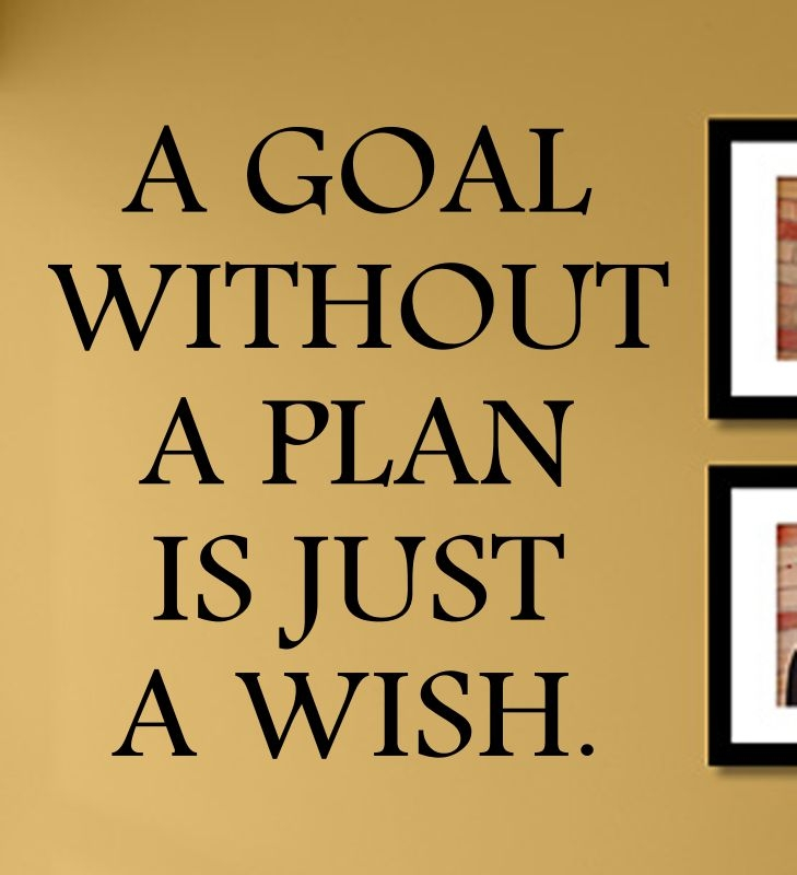 A goal without a plan is just a wish. Vinyl Wall Art Decal Sticker