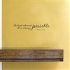 Be kind whenever possible.  It is always possible.  Dalai Lama Vinyl Wall Art Decal Sticker
