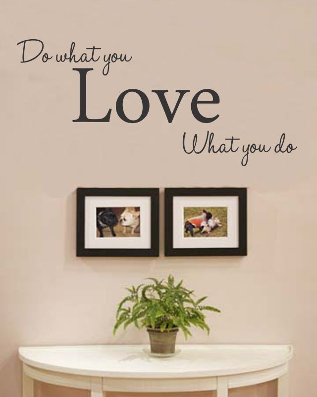 Do What You Love What You Do Vinyl Wall Art Decal Sticker