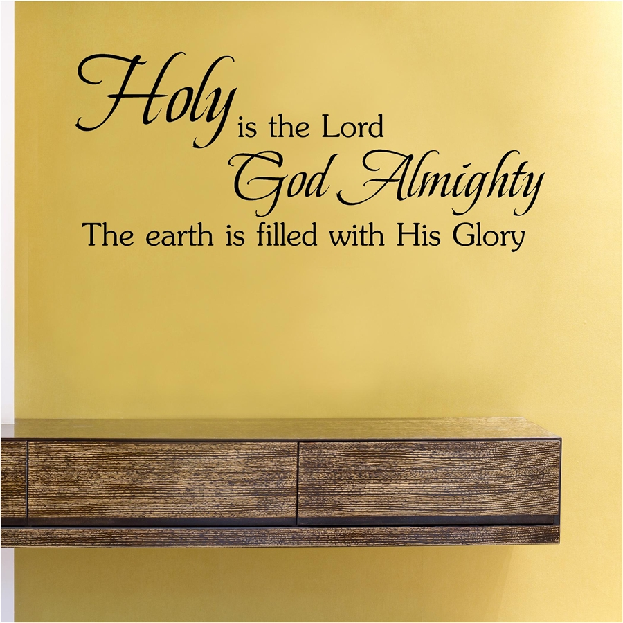 Holy is the Lord God Almighty The earth is filled with His Glory ...