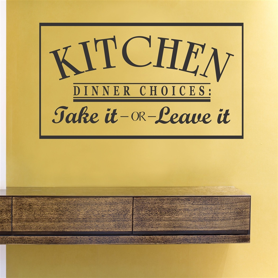 KITCHEN DINNER CHOICES: Take it - OR - Leave it Vinyl Wall Art Decal ...