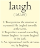 Laugh  (laf, lahf) definition Vinyl Wall Art Decal Sticker