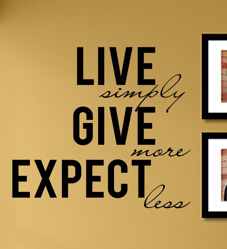 Live simply give more expect less vinyl wall art decal sticker for Live simply wall art