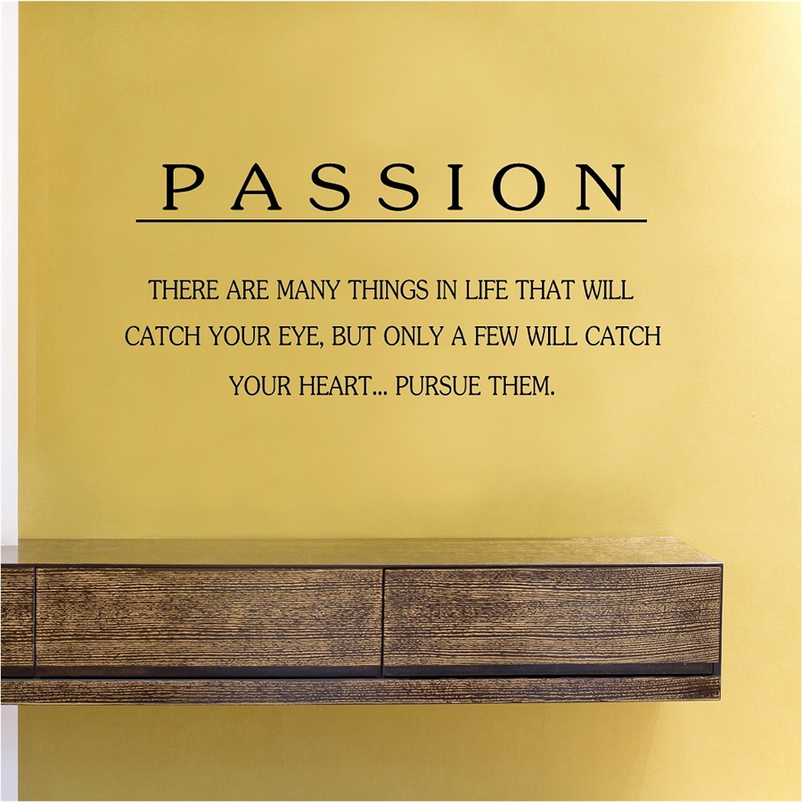 Passion There are many things in life that will catch your eye, but ...