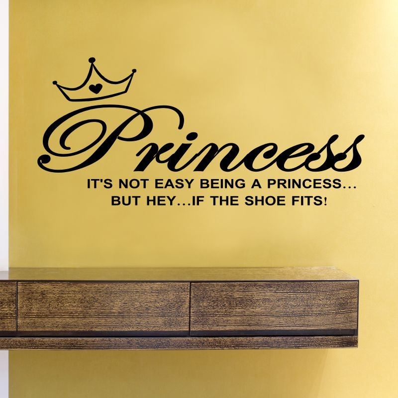Princess IT\'S NOT EASY BEING A PRINCESS BUT HEY, IF THE SHOE FITS ...