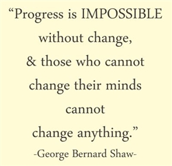 Progress is IMPOSSIBLE without change, & those who cannot change their minds cannot change anything.  George Bernard Shaw Vinyl Wall Art Decal Sticker