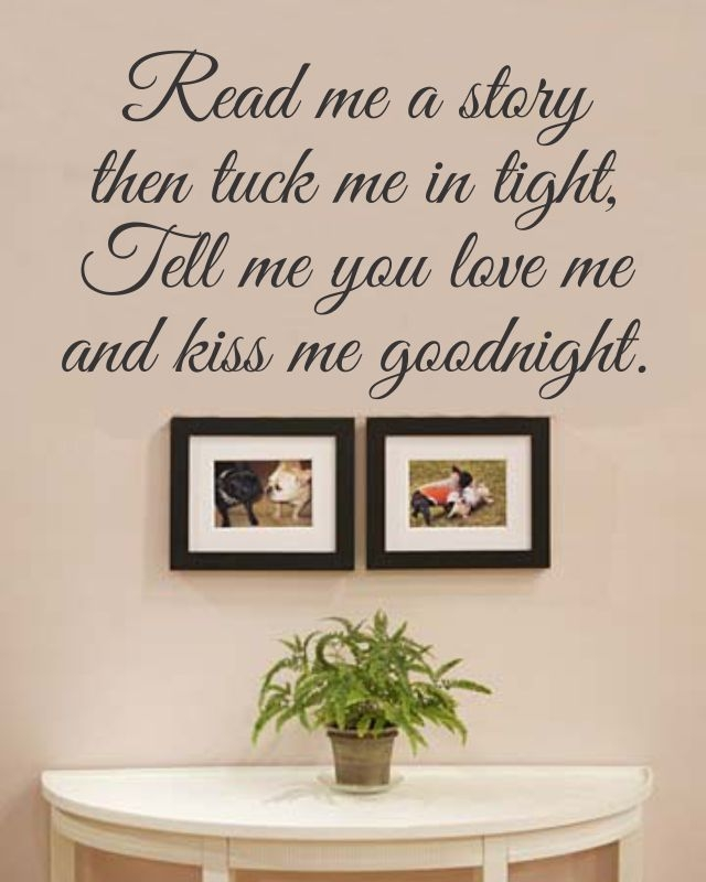 Read Me A Story Then Tuck In Tight Tell You Love And Kiss
