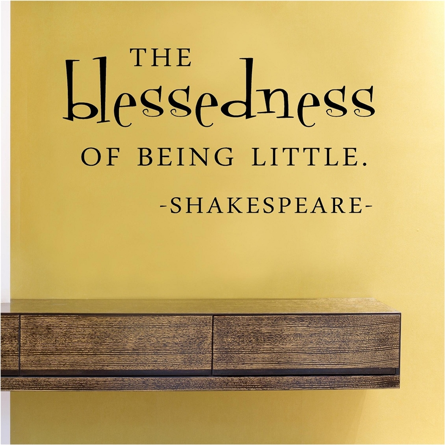 The blessedness of being little. -Shakespeare- Vinyl Wall Art Decal ...