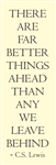 There are far better things ahead than any we leave behind  C.S. Lewis Vinyl Wall Art Decal Sticker
