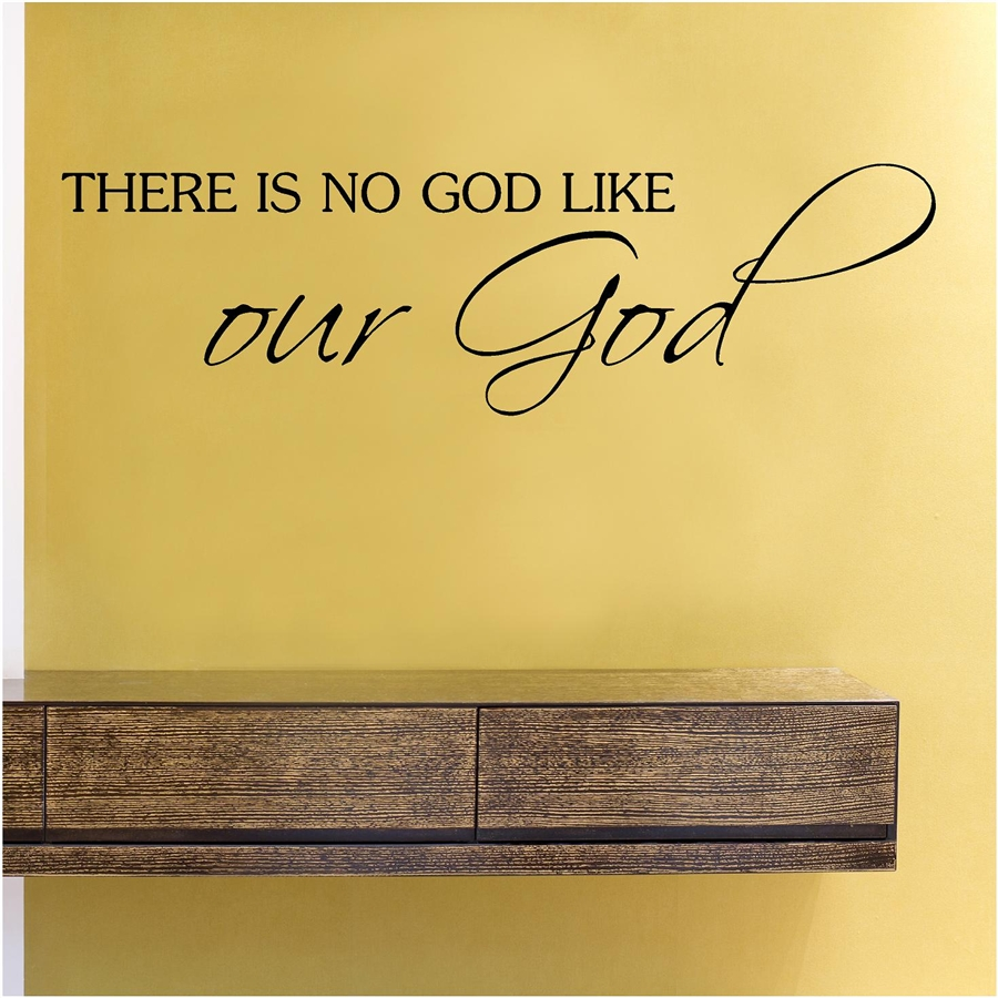 IS NO GOD LIKE our God Vinyl Wall Art Decal Sticker