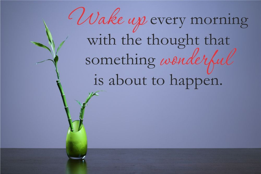 Wake Up Every Morning With The Thought That Something