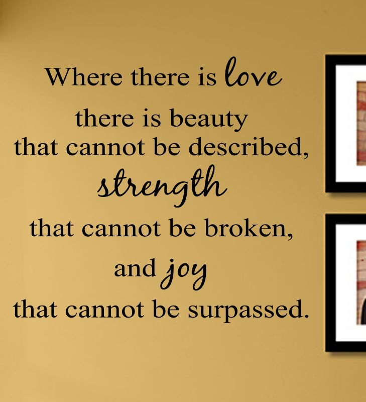Where there is love there is beauty that cannot be described ...