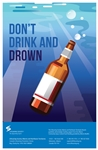 Don't Drink and Drown 11x17 Poster