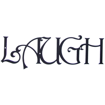 Pictured here is our metal wall art with the inspirational text - Laugh.