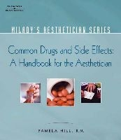 Common Drugs & Side Effects: A Handbool for the Aesthetician (C79254)