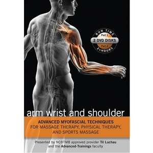 Advanced Myofascial Techniques Arm- Wrist & Shoulder Parts 1 & 2 DVD (C79328)