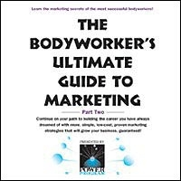 The Bodyworkers Ultimate Guide To Marketing Part 2