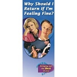 Why Should I Return If I'm Fine? Brochure 25Pack