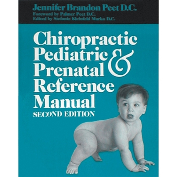 Chiropractic Pediatric & Prenatal Reference Book (