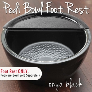 Foot Rest for Round Pedicure Bowl Onyx Black Durable Resin Material - The New Signature Collection by Noel Asmar (PB1012ON)
