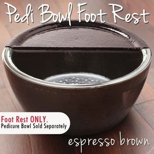 Foot Rest for Round Pedicure Bowl Espresso Brown Durable Resin Material - The New Signature Collection by Noel Asmar (PB1012EX)