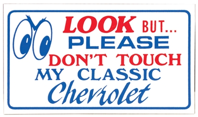 Look, But Please Don't Touch My Classic Chevrolet - Magnetic Sign - 5 x 3